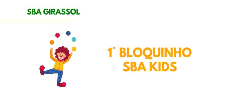 Carnaval – 1° Bloquinho do SBA Girassol Kids